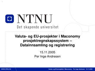 Valuta- og EU-prosjekter i Maconomy prosjektregnskapssystem – Datainnsamling og registrering
