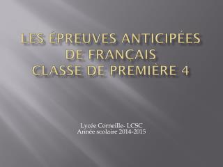 Les épreuves anticipées de français Classe de Première 4
