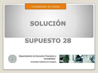 SOLUCIÓN  SUPUESTO 28