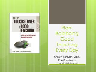 Plan: Balancing Good Teaching Every Day