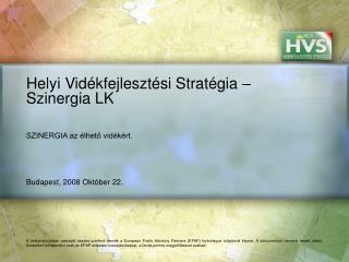 Helyi Vidékfejlesztési Stratégia – Szinergia LK