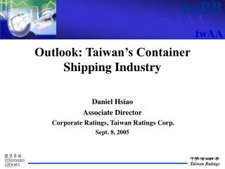 Outlook: Taiwan's Container Shipping Industry