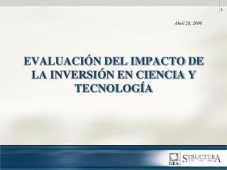 EVALUACIÓN DEL IMPACTO DE LA INVERSIÓN EN CIENCIA Y TECNOLOGÍA