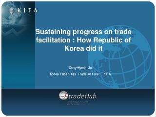 Sustaining progress on trade facilitation : How Republic of Korea did it