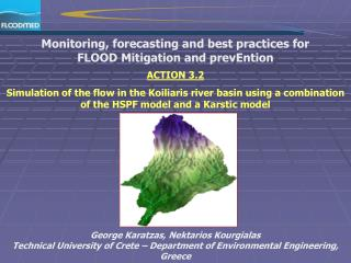 Monitoring, forecasting and best practices for FLOOD Mitigation and prevEntion   ACTION 3.2  Simulation of the flow in t