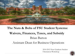 The Nuts & Bolts of FSU Student Systems: Waivers, Finances, Taxes, and Subsidy
