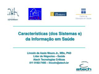 Características (dos Sistemas e)  da Informação em Saúde