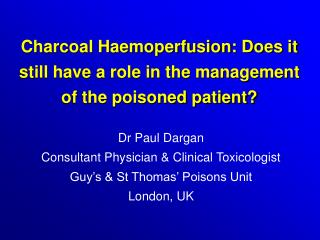 Charcoal Haemoperfusion: Does it still have a role in the management of the poisoned patient