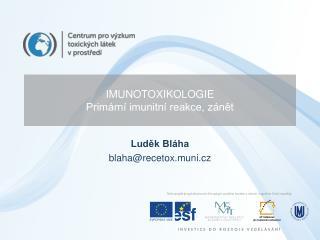 IMUNOTOXIKOLOGIE Primární imunitní reakce, zánět