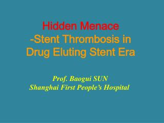 Hidden Menace -Stent Thrombosis in Drug Eluting Stent Era