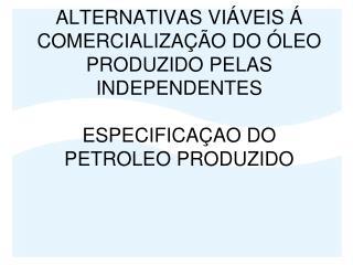 CINCO PRINCIPAIS SUGESTOES DO MERCADO  :