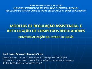MODELOS DE REGULAÇÃO ASSISTENCIAL E ARTICULAÇÃO DE COMPLEXOS REGULADORES