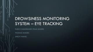 Drowsiness monitoring  system – Eye Tracking