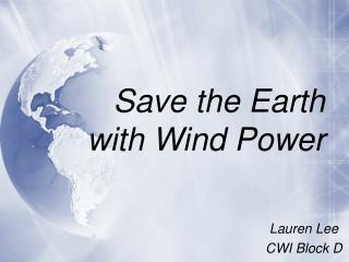 Save the Earth with Wind Power