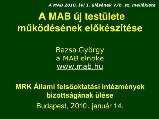 A  MAB új testülete működésének előkészítése Bazsa György  a MAB elnöke mab.hu