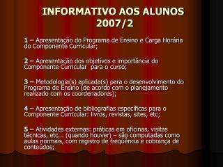 INFORMATIVO AOS ALUNOS   2007/2