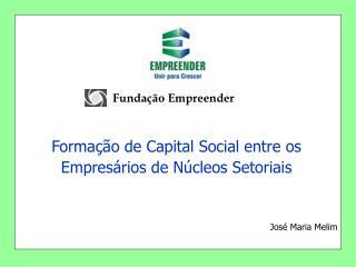 Formação de Capital Social entre os Empresários de Núcleos Setoriais