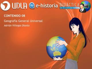 CONTENIDO 08 Geografía General Universal Adrián Villegas Dianta