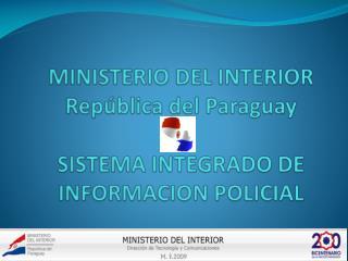 MINISTERIO DEL INTERIOR República del Paraguay SISTEMA INTEGRADO DE INFORMACION POLICIAL