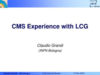 CMS Experience with LCG