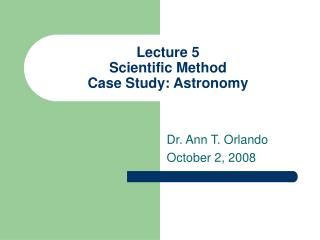 Lecture 5 Scientific Method  Case Study: Astronomy