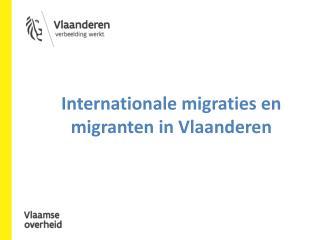 Internationale migraties  en  migranten in  Vlaanderen