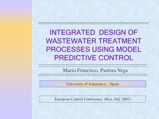 INTEGRATED  DESIGN  OF WASTEWATER TREATMENT PROCESSES USING MODEL PREDICTIVE CONTROL