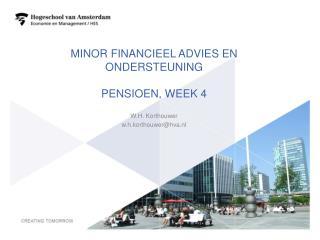 Minor Financieel advies en ondersteuning pensioen, week 4