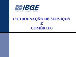 COORDENAÇÃO DE SERVIÇOS  E COMÉRCIO