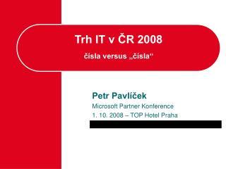 """Trh IT v ČR 2008 čísla versus """"čísla"""""""