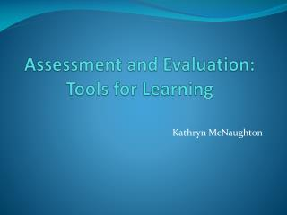 Assessment and Evaluation: Tools for Learning