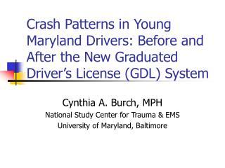 Cynthia A. Burch, MPH National Study Center for Trauma & EMS University of Maryland, Baltimore