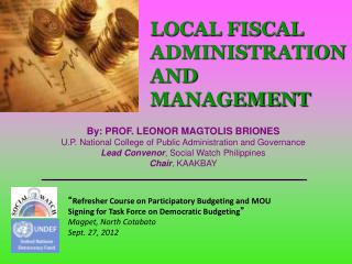 By: PROF. LEONOR MAGTOLIS BRIONES U.P. National College of Public Administration and Governance