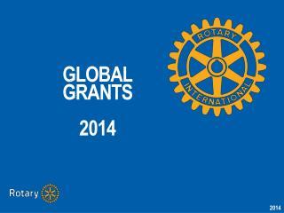 GLOBAL GRANTS 2014