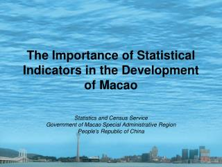 The Importance of Statistical Indicators in the Development of Macao