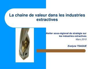 La cha ne de valeur dans les industries extractives