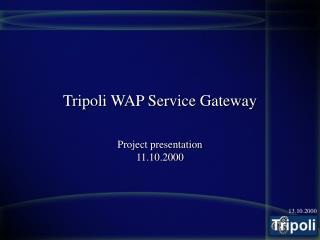 Tripoli WAP Service Gateway
