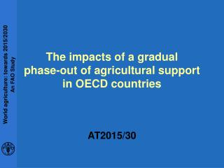 The impacts of a gradual  phase-out of agricultural support in OECD countries