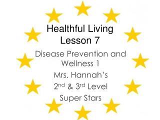 Healthful Living  Lesson  7