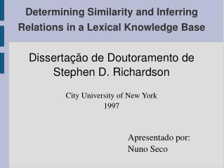 Determining Similarity and Inferring Relations in a Lexical Knowledge Base
