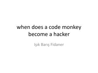 when does a code monkey become a hacker