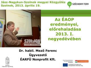 Az ÉAOP eredményei,  előrehaladása 2013. I. negyedévében