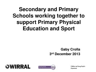 Secondary and Primary Schools working together to support Primary Physical Education and Sport