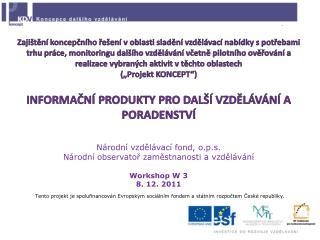 Národní vzdělávací fond, o.p.s. Národní observatoř zaměstnanosti a vzdělávání Workshop W 3