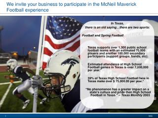 We invite your business to participate in the McNeil Maverick Football experience