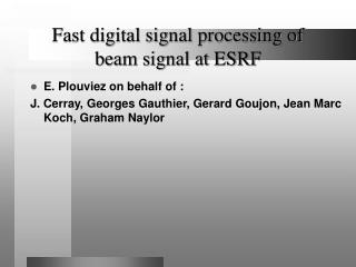 Fast digital signal processing of beam signal at ESRF