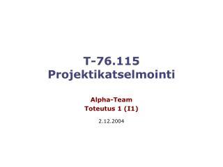 T-76.115  Projektikatselmointi