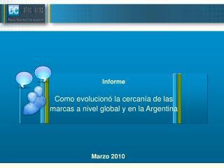 Informe Como evolucionó la cercanía de las marcas a nivel global y en la Argentina
