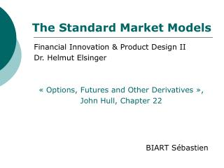 The Standard Market Models