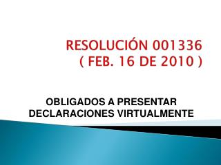 RESOLUCIÓN 001336 ( FEB. 16 DE 2010 )
